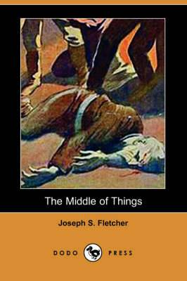 The Middle of Things (Dodo Press)