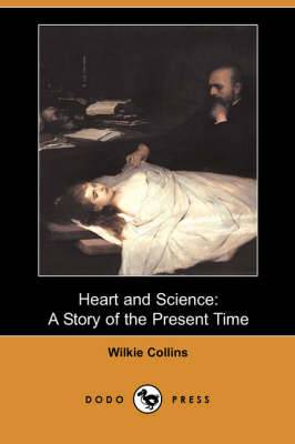 Heart and Science: A Story of the Present Time (Dodo Press)
