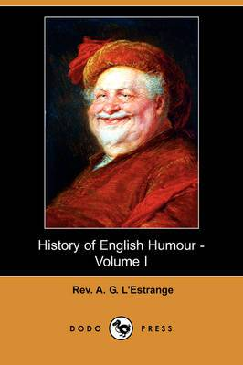History of English Humour - Volume I (Dodo Press)