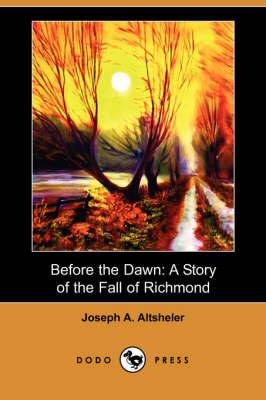 Before the Dawn: A Story of the Fall of Richmond (Dodo Press)