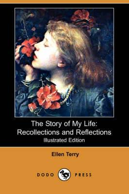 The Story of My Life: Recollections and Reflections (Illustrated Edition) (Dodo Press)
