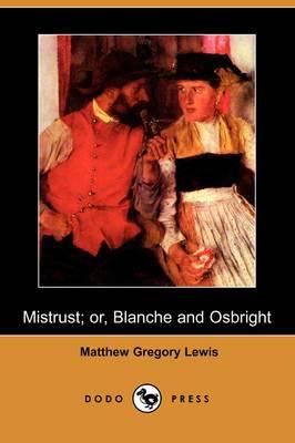 Mistrust; Or, Blanche and Osbright (Dodo Press)