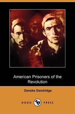 American Prisoners of the Revolution (Dodo Press)