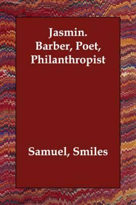 Jasmin. Barber, Poet, Philanthropist