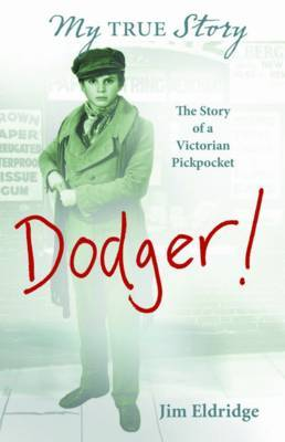 Dodger: The Story of a Victorian Pickpocket