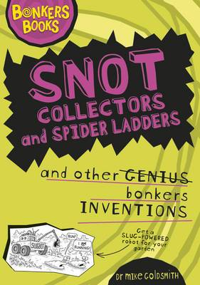 Snot Collectors and Spider Ladders and Other Bonkers Inventions