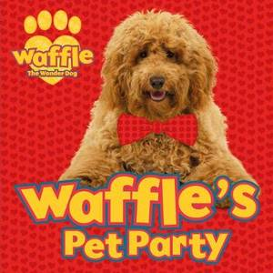 Waffle's Pet Party