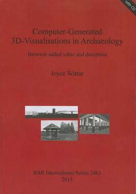 Computer-Generated 3D-Visualisations in Archaeology: Between Added Value and Deception