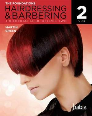Hairdressing & Barbering: The Foundations: The Official Guide to Level 2 VRQ: Level 2