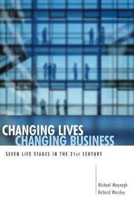 Changing Lives, Changing Business: Seven Life Stages in the 21st Century