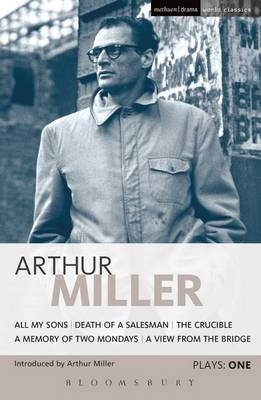 Miller Plays: v. 1:  All My Sons ,   Death of a Salesman ,  The  Crucible ,  A  Memory of Two Mondays ,  A  View from the Bridge