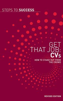 Get That Job: CV's: How to Stand Out from the Crowd
