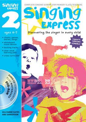 Singing Express 2: Complete Singing Scheme for Primary Class Teachers