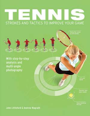 Tennis Strokes and Tactics to Improve Your Game