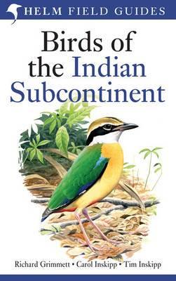Birds of the Indian Subcontinent: India, Pakistan, Sri Lanka, Nepal, Bhutan, Bangladesh and the Maldives