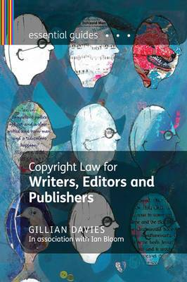 Copyright Law for Writers, Editors and Publishers