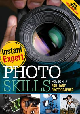 Photo Skills: How to Be a Brilliant Photographer