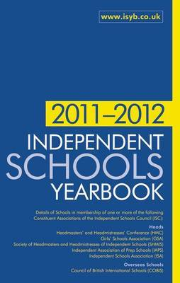 Independent Schools Yearbook 2011-2012: The Bible for Information on Independent Schools: 2011-2012