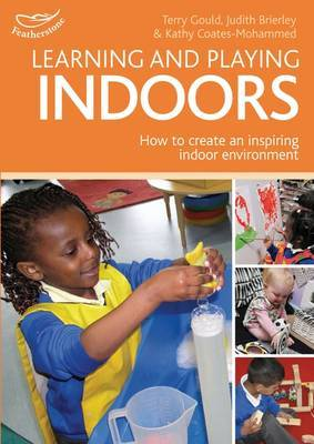 Learning and Playing Indoors: An Essential Guide to Creating an Inspiring Indoor Environment