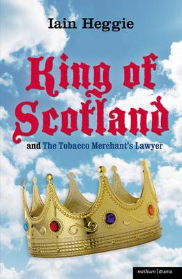 'King of Scotland' and 'The Tobacco Merchant's Lawyer'