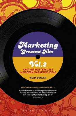 Marketing Greatest Hits: Another Masterclass in Modern Marketing Ideas: Volume 2