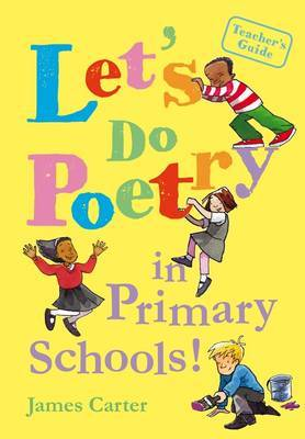 Let's Do Poetry in Primary Schools: Full of Practical, Fun and Meaningful Ways of Celebrating Poetry