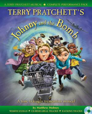 Collins Musicals - Terry Pratchett's Johnny and the Bomb: A time-tickingly tremendous musical
