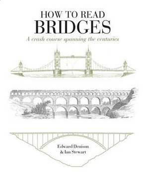 How to Read Bridges: A Crash Course Spanning the Centuries