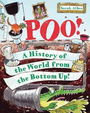 Poo!: A History of the World from the Bottom Up