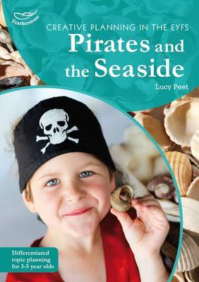 Creative Planning in the Early Years: Pirates and Seaside