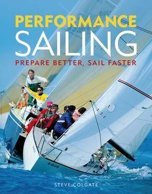Performance Sailing: Prepare Better, Sail Faster