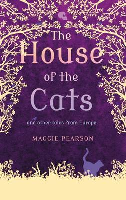 The House of the Cats: and Other Tales from Europe