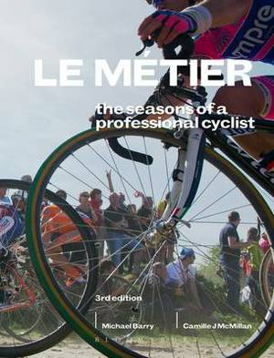 Le Metier 3rd edition: The Seasons of a Professional Cyclist