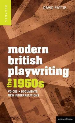 Modern British Playwriting: The 1950s: Voices, Documents, New Interpretations