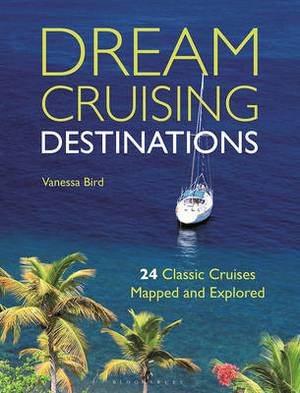 Dream Cruising Destinations: 24 Classic Cruises Mapped and Explored