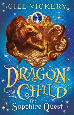 The Sapphire Quest: Dragonchild: Book 4