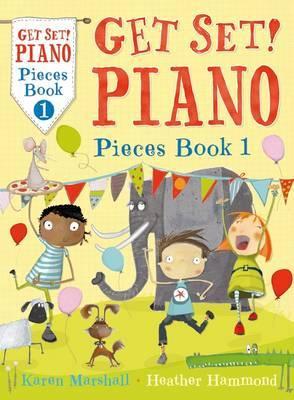 Get Set! Piano: Book 1: Pieces