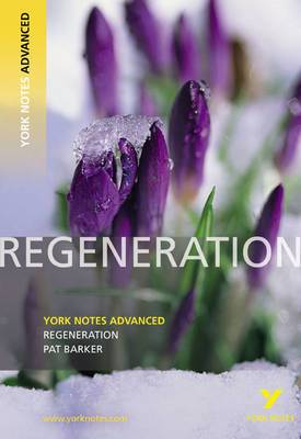 Regeneration: York Notes Advanced