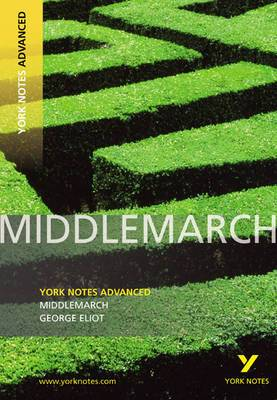 Middlemarch: York Notes Advanced