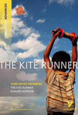 The Kite Runner: York Notes Advanced