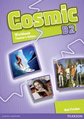 Cosmic B2 Workbook TE & Audio CD Pack