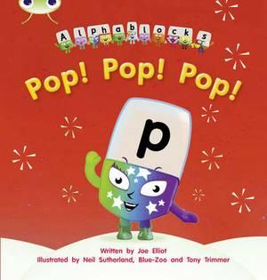 Pop! Pop! Pop!: Set 03: Alphablocks