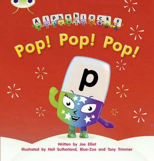Bug Club Phonics Bug Alphablocks Set 03 Pop! Pop! Pop!