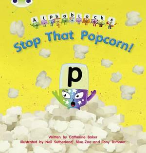 Stop That Popcorn!: Set 10 : Alphablocks