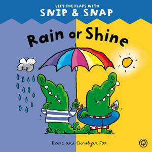Rain or Shine: Lift the Flaps with Snip & Snap