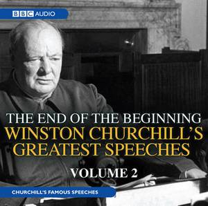 Winston Churchill's Greatest Speeches: Volume 2: The End of the Beginning