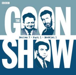 The Goon Show Compendium: v. 5: Series 7, Pt. 1