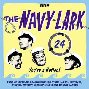 The Navy Lark: Volume 24: You're a Rotten!