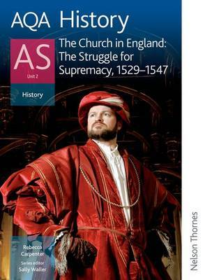 AQA History as Unit 2 the Church in England: The Struggle for Supremacy 1529-1547