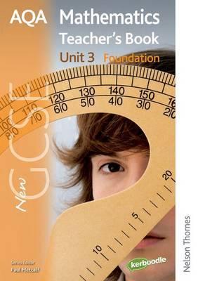 New AQA GCSE Mathematics Unit 3 Foundation Teacher's Book